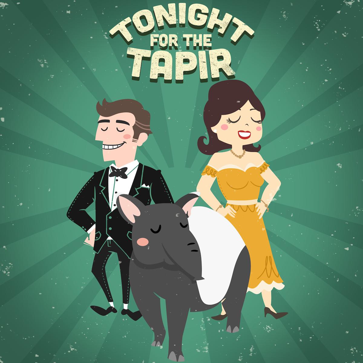 Tonight For The Tapir!